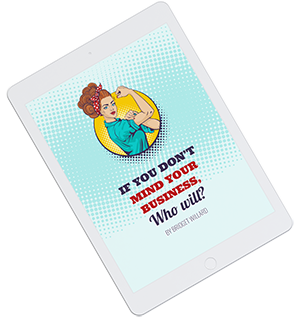 """Image of Bridget's ebook entitled, """"If you don't mind your business, who will?"""""""